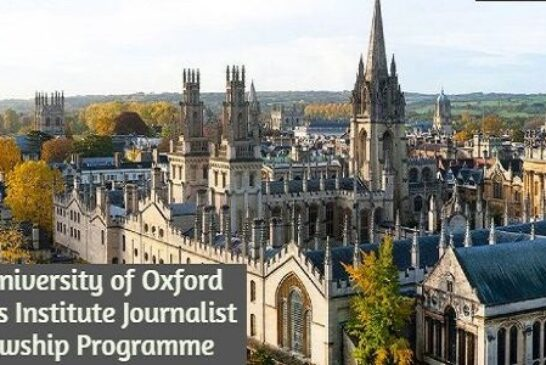 The University of Oxford Reuters Institute Journalist Fellowship Programme: (Deadline Ongoing)