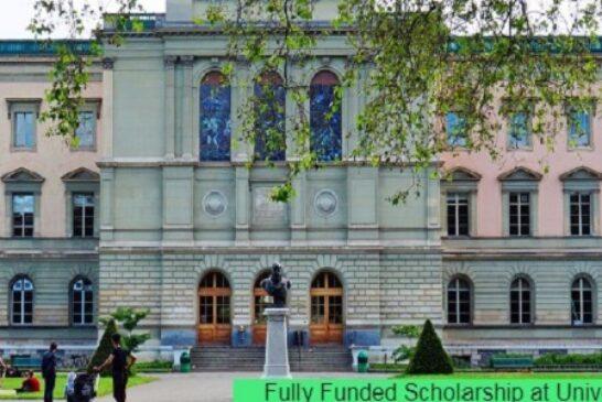Fully Funded Scholarship at University of Geneva in Switzerland: (Deadline 15 March 2021)