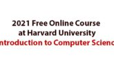 2021 Free Online Course at Harvard University || Introduction to Computer Science: (Deadline Ongoing)