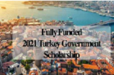 2021 Turkey Government Scholarship – Fully Funded: (Deadline 20 February 2020)