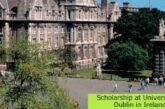 Scholarship at University of Dublin in Ireland: (Deadline 26 March 2021)