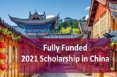 2021 Scholarship in China- Fully Funded: (Deadline 30 April 2021)