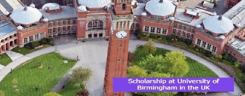 Scholarship at University of Birmingham in the UK: (Deadline 16 July2021)