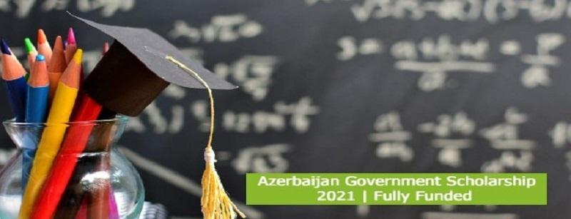Azerbaijan Government Scholarship 2021 | Fully Funded: (Deadline 31 July 2021)