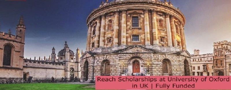 Reach Scholarships at University of Oxford in UK | Fully Funded: (Deadline 31 July 2021)
