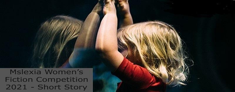 Mslexia Women's Fiction Competition 2021 – Short Story: (Deadline 20 September 2021)