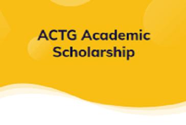 ACTG Academic Scholarship 2021: (Deadline 14 August 2021)