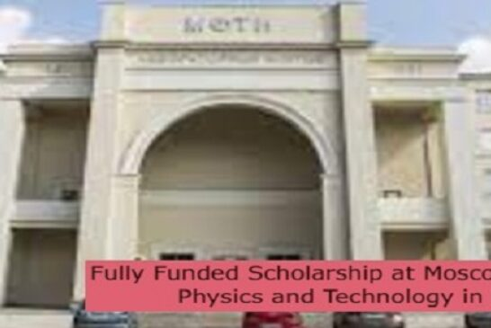 Fully Funded Scholarship at Moscow Institute of Physics and Technology in Russia: (Deadline 31 August 2021)