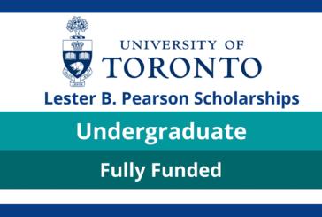 University of Toronto 2022 Lester B. Pearson Scholarship Program for International Students