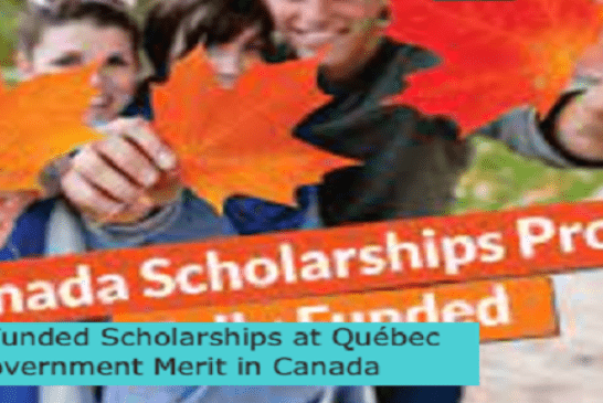 Fully Funded Scholarships at Québec Government Merit in Canada: (Deadline 1 November2021)
